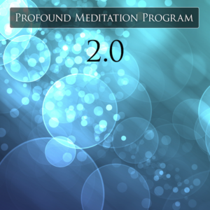 Profound Meditation Program 2.0